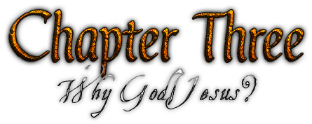 Chapter 3: Why God/Jesus?